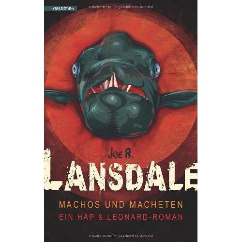 Lansdale, Joe R. - Machos und Macheten: Ein Hap & Leonard-Roman - Preis vom 31.03.2020 04:56:10 h