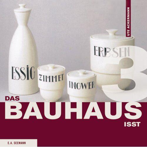 Ute Ackermann - Das Bauhaus isst - Preis vom 13.04.2021 04:49:48 h