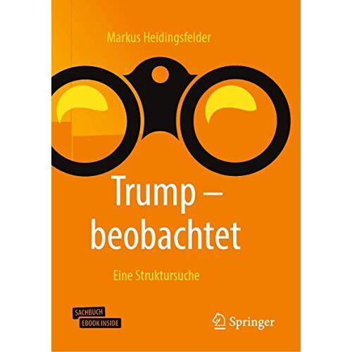 Markus Heidingsfelder - Trump - beobachtet: Eine Struktursuche - Preis vom 13.05.2021 04:51:36 h