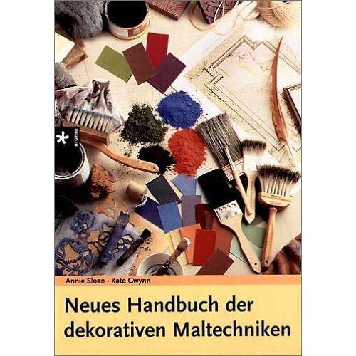 Annie Sloan - Neues Handbuch der dekorativen Maltechniken - Preis vom 05.08.2019 06:12:28 h