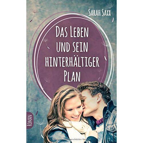 Sarah Saxx - Das Leben und sein hinterhältiger Plan - Preis vom 25.02.2021 06:08:03 h