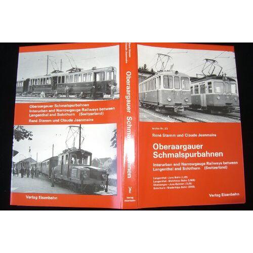 René Stamm - Die Oberaargauer Schmalspurbahnen - Preis vom 17.04.2021 04:51:59 h