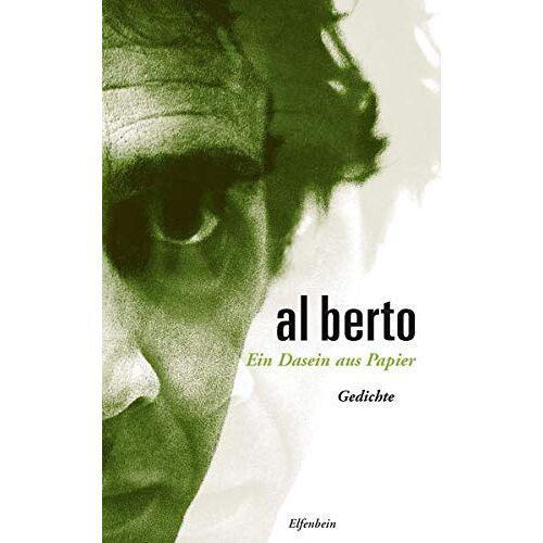 Al Berto - Ein Dasein aus Papier: Gedichte. Portugiesisch - Deutsch (Al Berto Werke) - Preis vom 07.05.2021 04:52:30 h