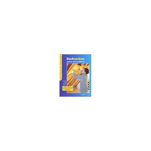 - Dachausbau planen und ausführen - Preis vom 17.01.2021 06:05:38 h