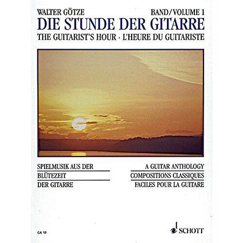 Goetze, Walter Wilhelm - Die Stunde der Gitarre: Spielmusik aus der Blütezeit der Gitarre. Vol. 1. Gitarre. (Gitarren-Archiv) - Preis vom 12.10.2019 05:03:21 h