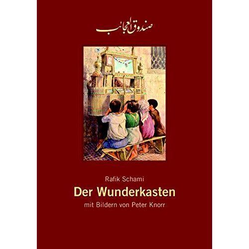 Rafik Schami - Der Wunderkasten, Rafik Schami : Leinengebundenes Bilderbuch - (Sammlerausgabe 2017): Leinengebundene Sammlerausgabe - Preis vom 21.04.2021 04:48:01 h
