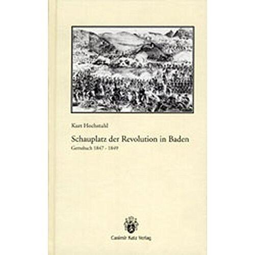 Kurt Hochstuhl - Gernsbach 1847-1849: Schauplatz der Revolution in Baden - Preis vom 16.05.2021 04:43:40 h