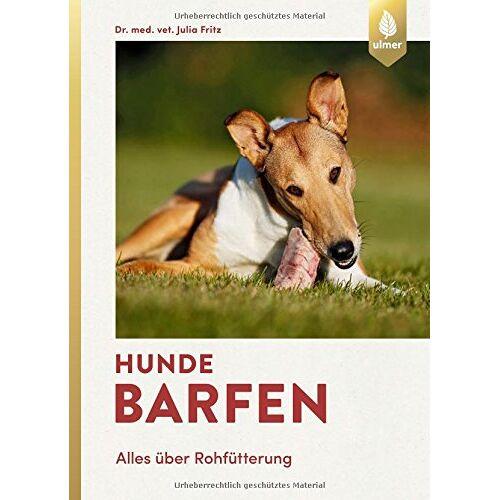 Julia Fritz - Hunde barfen: Alles über Rohfütterung - Preis vom 22.02.2021 05:57:04 h