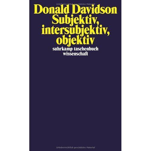 Donald Davidson - Subjektiv, intersubjektiv, objektiv (suhrkamp taschenbuch wissenschaft) - Preis vom 05.09.2020 04:49:05 h