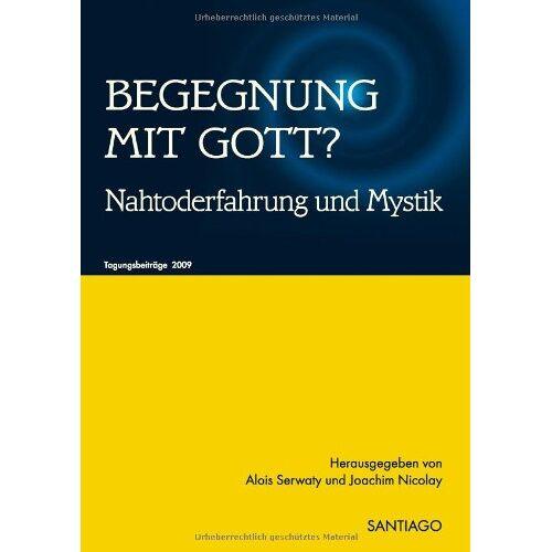 Alois Serwaty - Begegnung mit Gott?: Nahtoderfahrung und Mystik - Preis vom 24.05.2020 05:02:09 h