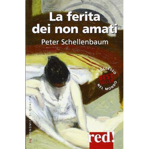 Peter Schellenbaum - La ferita dei non amati - Preis vom 21.04.2021 04:48:01 h