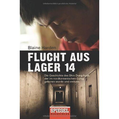 Blaine Harden - Flucht aus Lager 14: Die Geschichte des Shin Dong-hyuk, der im nordkoreanischen Gulag geboren wurde und entkam - Preis vom 11.05.2021 04:49:30 h