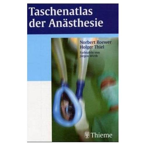 Norbert Roewer - Taschenatlas der Anästhesie - Preis vom 10.09.2020 04:46:56 h
