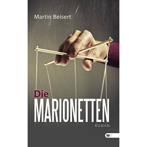Martin Beisert - Die Marionetten: Roman - Preis vom 18.04.2021 04:52:10 h