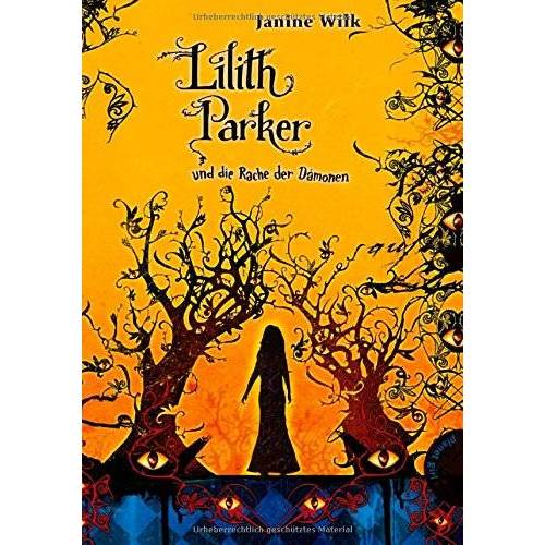 Janine Wilk - Lilith Parker, Band 4: Lilith Parker, und die Rache der Dämonen - Preis vom 23.01.2020 06:02:57 h