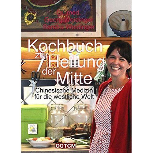 Georg Weidinger - Kochbuch zur Heilung der Mitte: Chinesische Medizin für die westliche Welt - Preis vom 20.10.2020 04:55:35 h