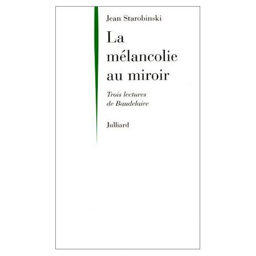 Jean Starobinski - MELANCOLIE AU MIROIR - Preis vom 10.04.2021 04:53:14 h