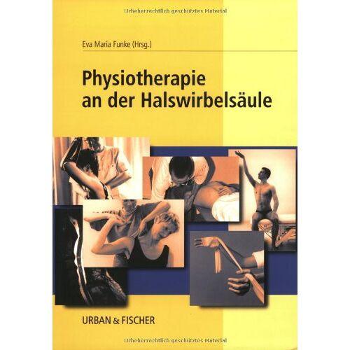 Funke, Eva M. - Physiotherapie an der Halswirbelsäule - Preis vom 21.10.2020 04:49:09 h