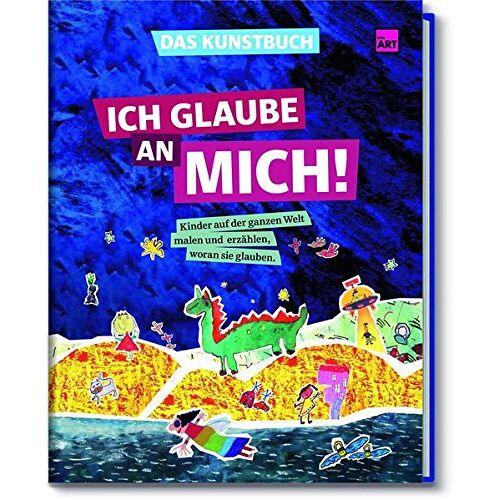 Elena Janker / little Art - Das Kunstbuch - Ich glaube an Mich! - Preis vom 31.03.2020 04:56:10 h