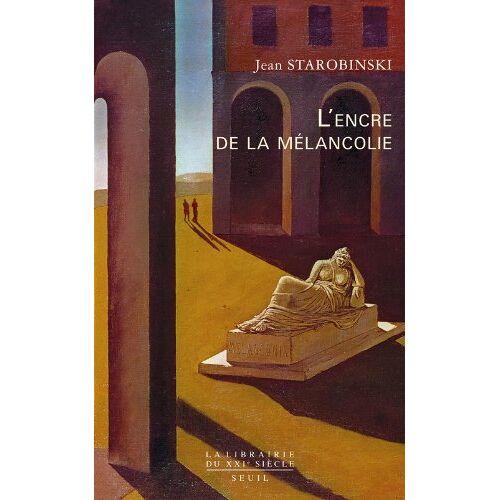 Jean Starobinski - L'encre de la mélancolie - Preis vom 05.09.2020 04:49:05 h