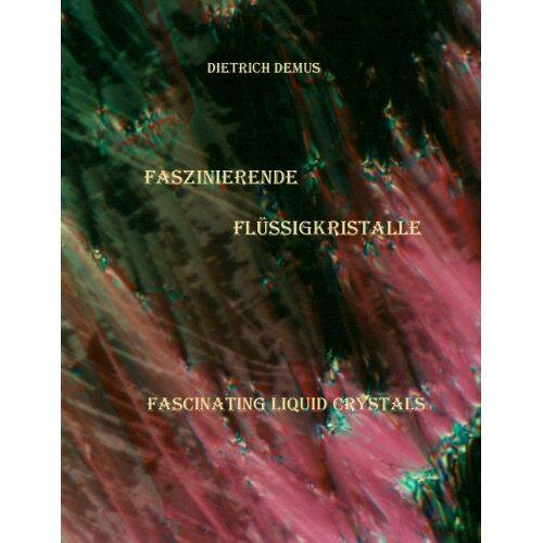 Dietrich Demus - Faszinierende Flüssigkristalle: Fascinating Liquid Crystals - Preis vom 10.04.2021 04:53:14 h