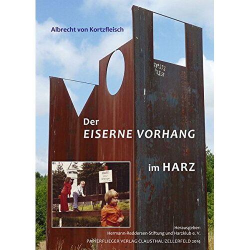 Kortzfleisch, Albrecht von - Der Eiserne Vorhang im Harz - Preis vom 13.04.2021 04:49:48 h