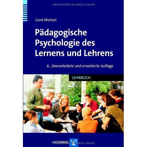 Gerd Mietzel - Pädagogische Psychologie des Lernens und Lehrens - Preis vom 19.01.2020 06:04:52 h