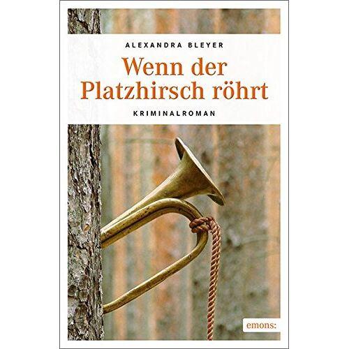 Alexandra Bleyer - Wenn der Platzhirsch röhrt: Kriminalroman (Sepp Flattacher) - Preis vom 31.03.2020 04:56:10 h