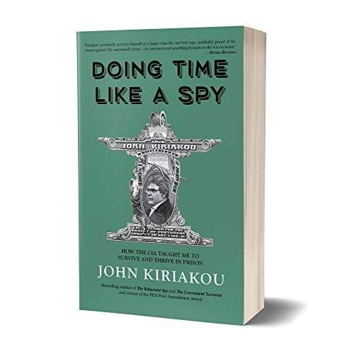 John Kiriakou - DOING TIME LIKE A SPY - Preis vom 21.10.2020 04:49:09 h