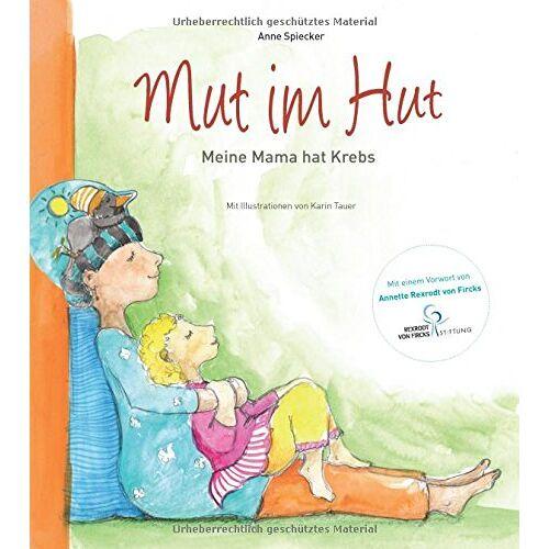 Anne Spiecker - Mut im Hut: Meine Mama hat Krebs - Preis vom 28.02.2021 06:03:40 h