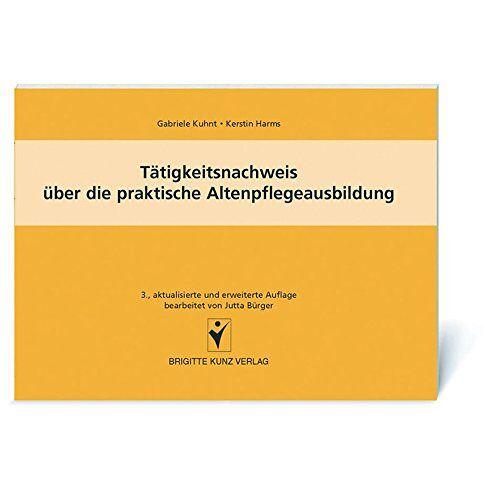 Gabriele Kuhnt - Tätigkeitsnachweis über die praktische Altenpflegeausbildung - Preis vom 05.05.2021 04:54:13 h
