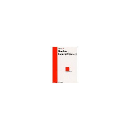 Lorenz Mainczyk - Bundeskleingartengesetz: Textsammlung mit Einführung - Preis vom 16.01.2021 06:04:45 h