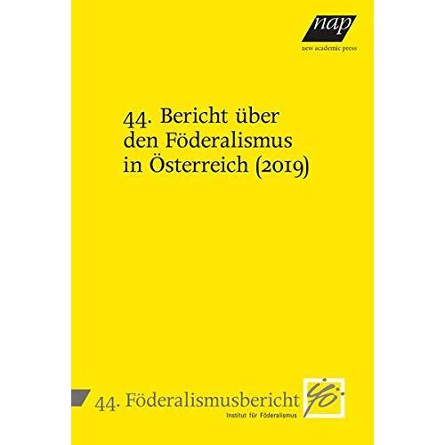 Institut für Föderalismus - 44. Bericht über den Föderalismus in Österreich (2019) - Preis vom 14.05.2021 04:51:20 h