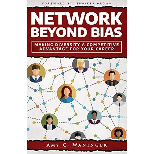 Waninger, Amy C. - Network Beyond Bias: Making Diversity a Competitive Advantage for Your Career - Preis vom 12.05.2021 04:50:50 h
