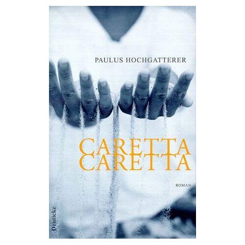 Paulus Hochgatterer - Caretta, Caretta. Roman - Preis vom 03.09.2020 04:54:11 h