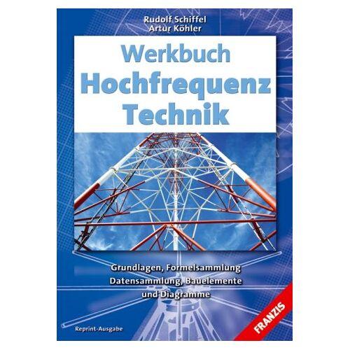 Rudolf Schiffel - Werkbuch Hochfrequenz Technik - Preis vom 12.05.2021 04:50:50 h