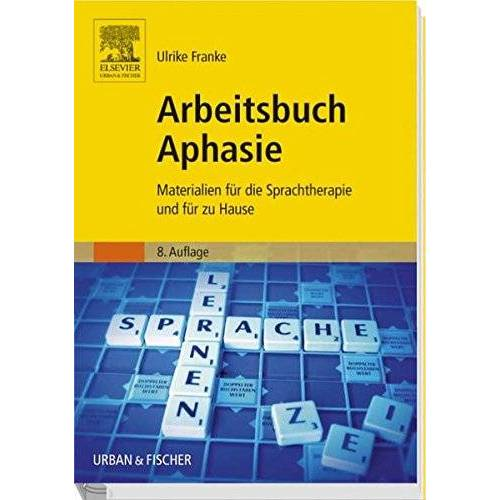 Ulrike Franke - Arbeitsbuch Aphasie: Materialien für die Sprachtherapie und für zu Hause - Preis vom 14.04.2021 04:53:30 h
