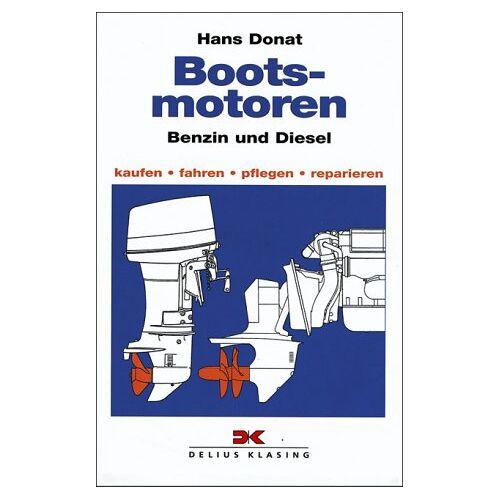 Hans Donat - Bootsmotoren, Diesel und Benzin: Kaufen, fahren, pflegen, reparieren - Preis vom 05.05.2021 04:54:13 h