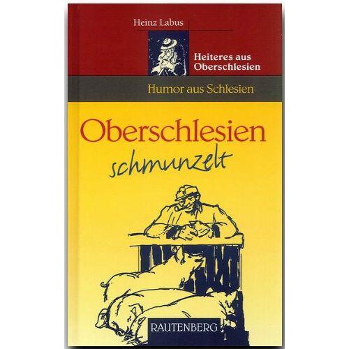 Heinz Labus - Oberschlesien schmunzelt. Heiteres aus Oberschlesien - Preis vom 17.01.2021 06:05:38 h