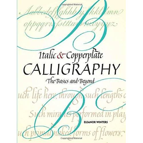 Eleanor Winters - Italic and Copperplate Calligraphy: The Basics and Beyond (Lettering, Calligraphy, Typography) - Preis vom 07.04.2020 04:55:49 h