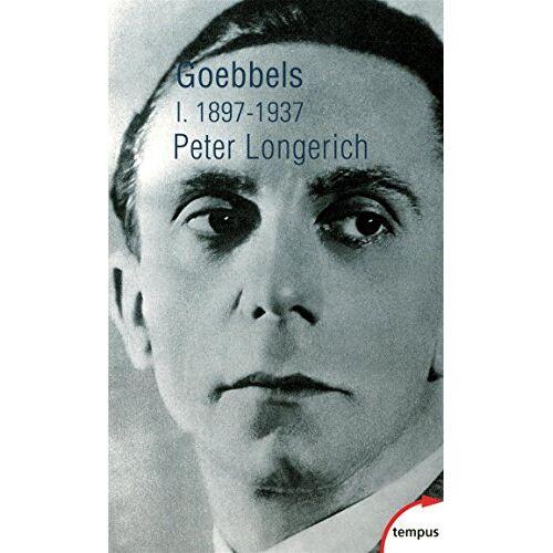 Peter Longerich - Goebbels : Tome 1, 1897-1937 - Preis vom 09.05.2021 04:52:39 h