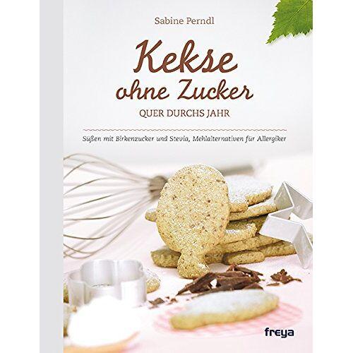 Sabine Perndl - Kekse ohne Zucker: Quer durchs Jahr - Preis vom 04.05.2021 04:55:49 h