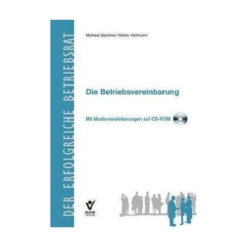Michael Bachner - Die Betriebsvereinbarung: Mit Mustervereinbarungen auf CD-ROM - Preis vom 04.10.2020 04:46:22 h