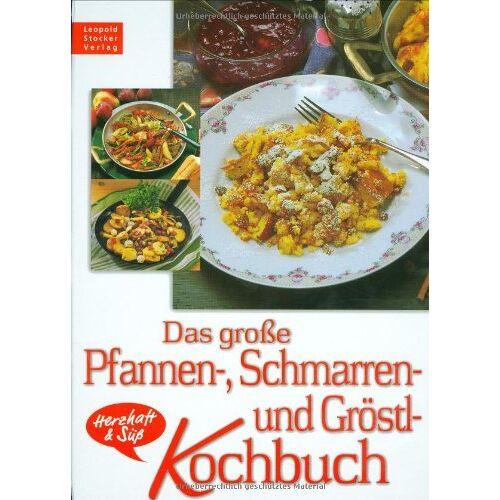 - Das große Pfannen-, Schmarren- und Gröstl-Kochbuch: Herzhaft und Süß - Preis vom 20.10.2020 04:55:35 h