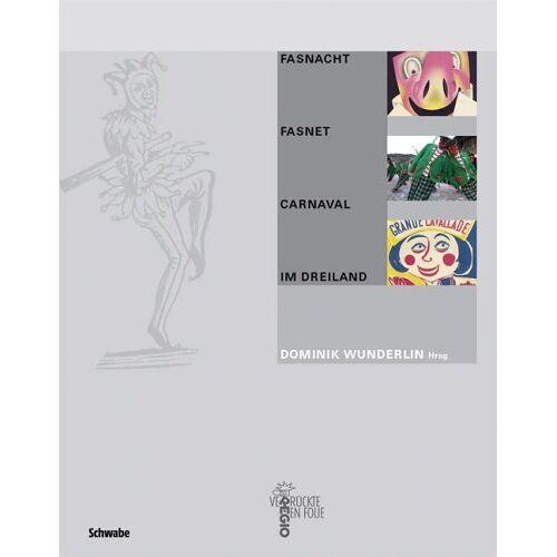 Dominik Wunderlin - Fasnacht - Fasnet - Carnaval im Dreiland - Preis vom 28.02.2021 06:03:40 h