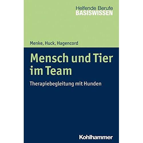 Heinrich Greving - Mensch und Tier im Team: Therapiebegleitung mit Hunden (Basiswissen Helfende Berufe) - Preis vom 24.02.2021 06:00:20 h