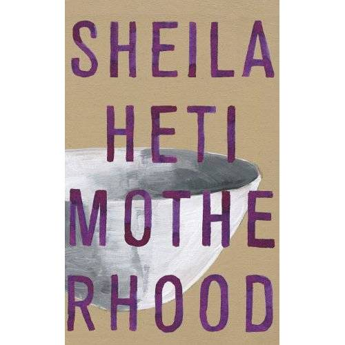Sheila Heti - Motherhood - Preis vom 19.10.2020 04:51:53 h