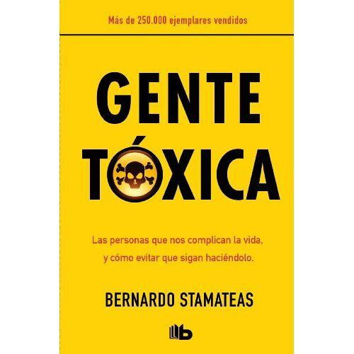 Bernardo Stamateas - Gente tóxica (B DE BOLSILLO LUJO) - Preis vom 13.05.2021 04:51:36 h