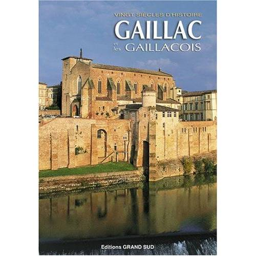Collectif - Gaillac et les Gaillacois  Vingt Siecles d'Histoire - Preis vom 20.10.2020 04:55:35 h