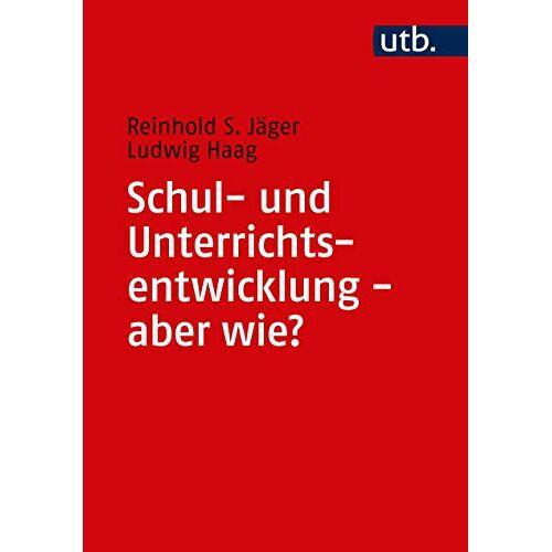 Jäger, Reinhold S. - Schul- und Unterrichtsentwicklung - aber wie? - Preis vom 31.03.2020 04:56:10 h